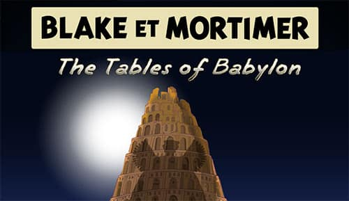 Blake and Mortimer: The Tables of Babylon
